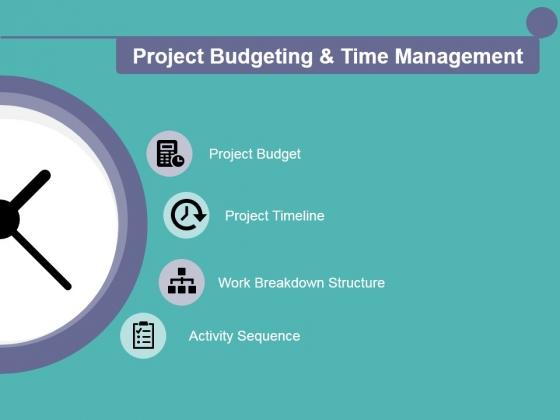 Project Budgeting And Time Management Ppt PowerPoint Presentation Model Display