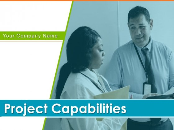 Project Capabilities Ppt PowerPoint Presentation Complete Deck With Slides