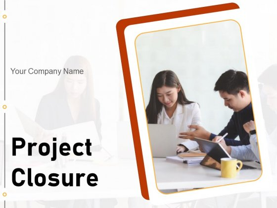 Project Closure Circular Outline Implementation Ppt PowerPoint Presentation Complete Deck