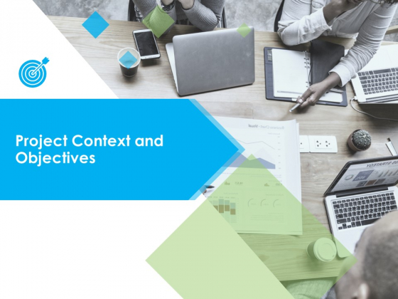 Project Context And Objectives Ppt PowerPoint Presentation Professional Clipart