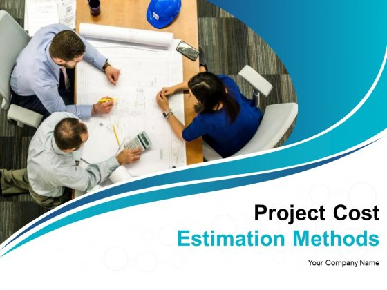 Project Cost Estimation Methods Ppt PowerPoint Presentation Complete Deck With Slides