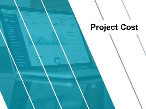 Project Cost Ppt PowerPoint Presentation Complete Deck With Slides