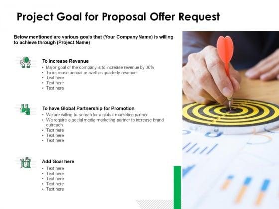 Project_Goal_For_Proposal_Offer_Request_Ppt_PowerPoint_Presentation_Model_Deck_Slide_1
