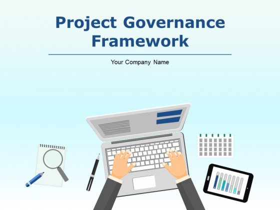 Project Governance Framework Ppt PowerPoint Presentation Complete Deck With Slides