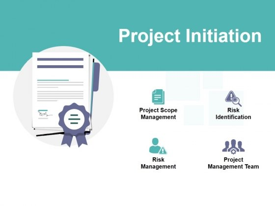Project Initiation Ppt PowerPoint Presentation Slides Designs
