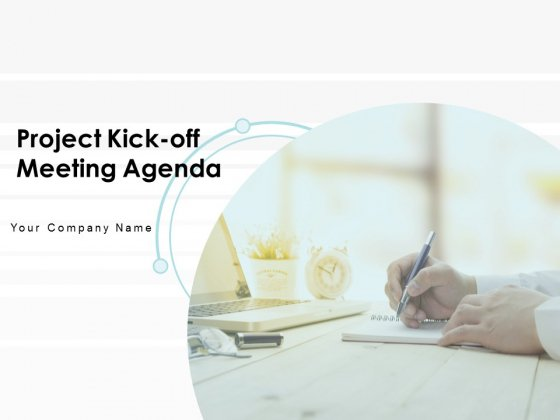 Project Kickoff Meeting Agenda Ppt PowerPoint Presentation Complete Deck With Slides