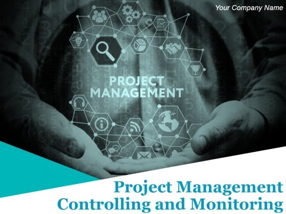 Project Management Controlling And Monitoring Ppt PowerPoint Presentation Complete Deck With Slides