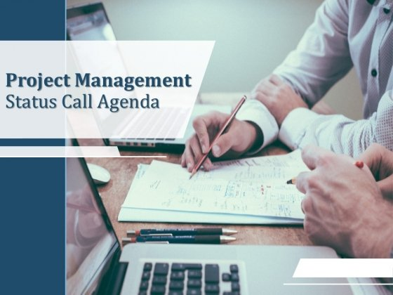 Project Management Status Call Agenda PPT PowerPoint Presentation Complete Deck With Slides