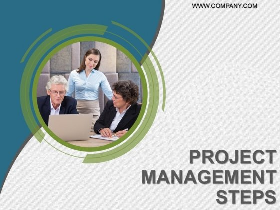 Project Management Steps Ppt PowerPoint Presentation Complete Deck With Slides