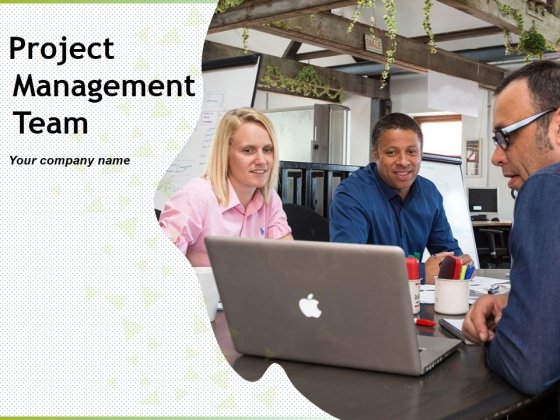 Project Management Team Ppt PowerPoint Presentation Complete Deck With Slides