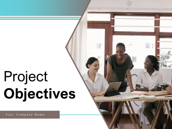 Project Objectives Key Goals Digital Marketing Ppt PowerPoint Presentation Complete Deck