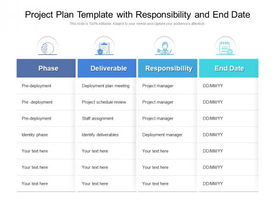 Project Plan Template With Responsibility And End Date Ppt PowerPoint Presentation Slides Objects