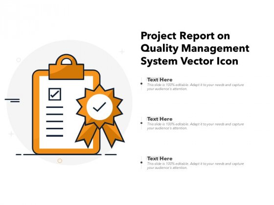 Project Report On Quality Management System Vector Icon Ppt PowerPoint Presentation File Ideas PDF