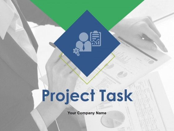 Project Task Ppt PowerPoint Presentation Complete Deck With Slides