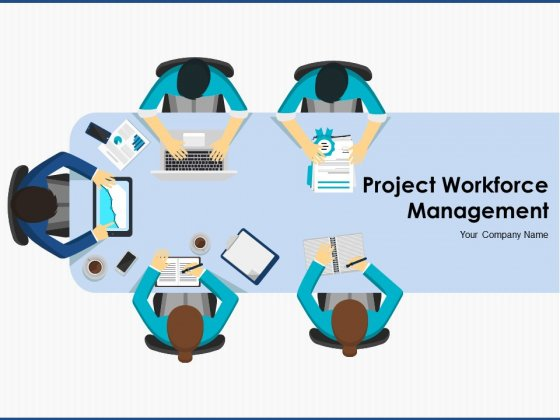 Project Workforce Management Ppt PowerPoint Presentation Complete Deck With Slides