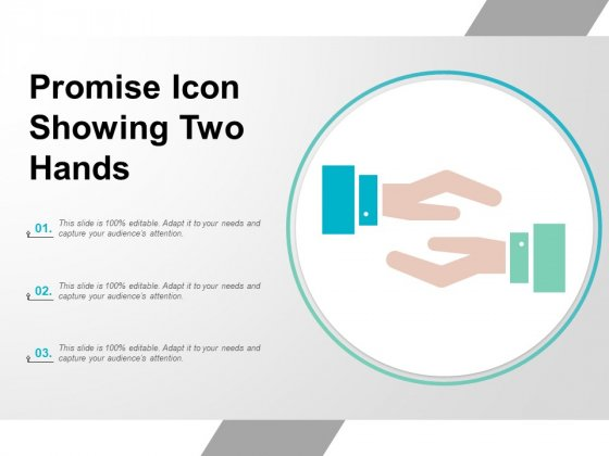 Promise Icon Showing Two Hands Ppt PowerPoint Presentation Infographics Good