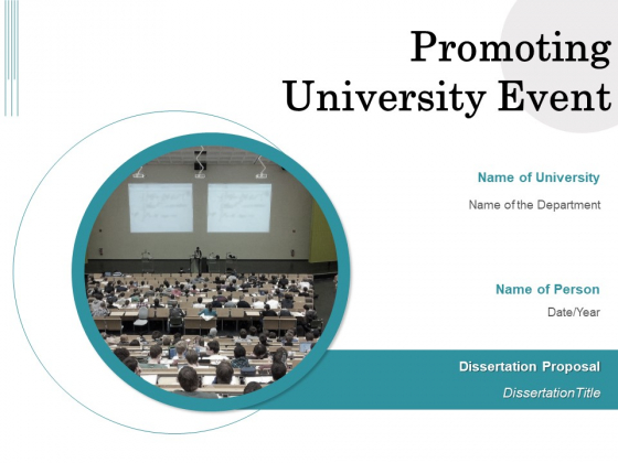 Promoting University Event Ppt PowerPoint Presentation Complete Deck With Slides