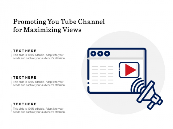 Promoting You Tube Channel For Maximizing Views Ppt PowerPoint Presentation Pictures Graphics Example PDF