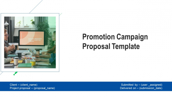 Promotion Campaign Proposal Template Ppt PowerPoint Presentation Complete With Slides