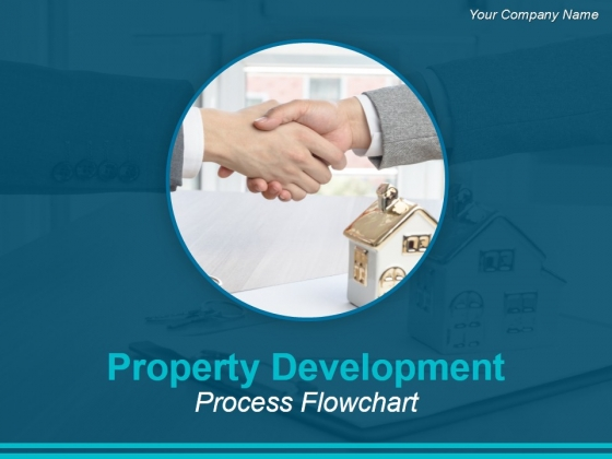 Property Development Process Flowchart Ppt PowerPoint Presentation Complete Deck With Slides