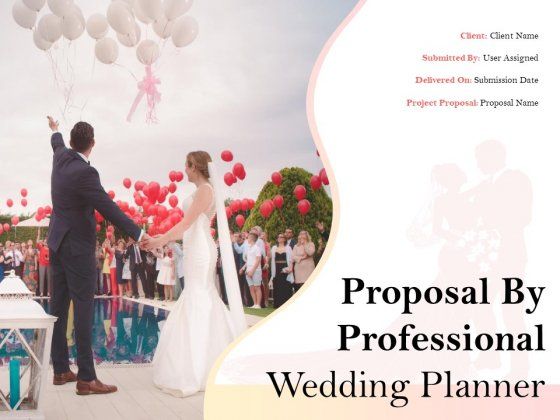 Proposal By Professional Wedding Planner Ppt PowerPoint Presentation Complete Deck With Slides