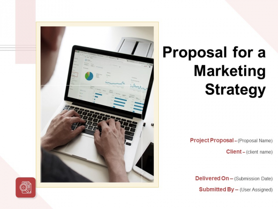 Proposal For A Marketing Strategy Ppt PowerPoint Presentation Complete Deck With Slides