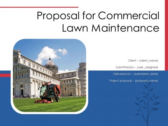 Proposal For Commercial Lawn Maintenance Ppt PowerPoint Presentation Complete Deck With Slides
