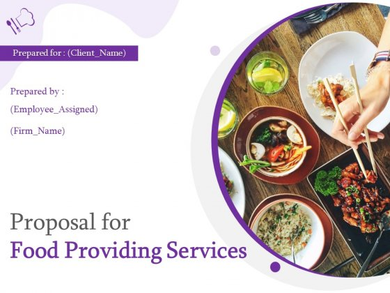 Proposal For Food Providing Services Ppt PowerPoint Presentation Complete Deck With Slides