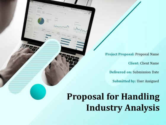 Proposal For Handling Industry Analysis Ppt PowerPoint Presentation Complete Deck With Slides