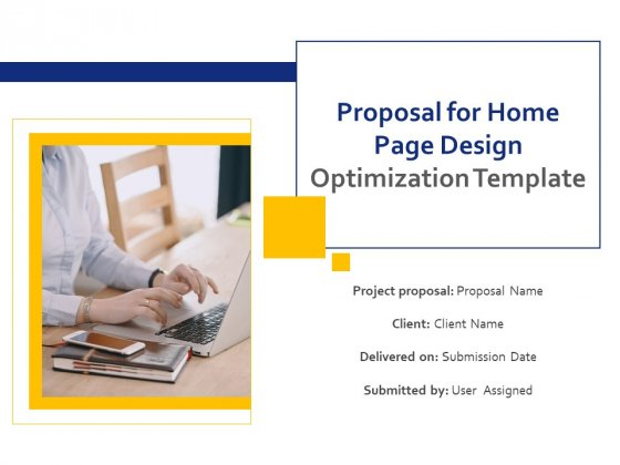 Proposal For Home Page Design Optimization Template Ppt PowerPoint Presentation Complete Deck With Slides