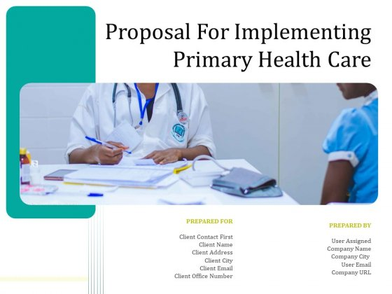 Proposal For Implementing Primary Health Care Ppt PowerPoint Presentation Complete Deck With Slides