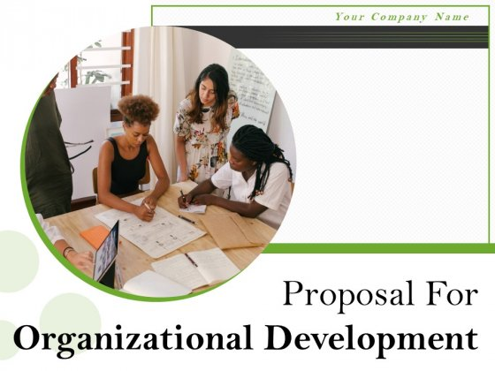 Proposal For Organizational Development Ppt PowerPoint Presentation Complete Deck With Slides