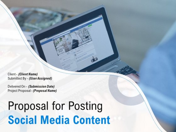 Proposal For Posting Social Media Content Ppt PowerPoint Presentation Complete Deck With Slides