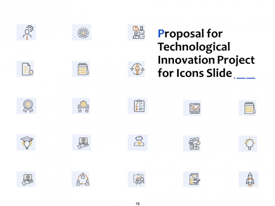 Proposal_For_Technological_Innovation_Project_Ppt_PowerPoint_Presentation_Complete_Deck_With_Slides_Slide_18