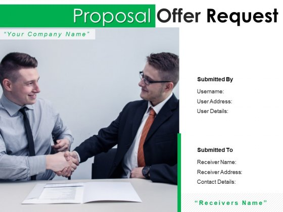Proposal Offer Request Ppt PowerPoint Presentation Complete Deck With Slides