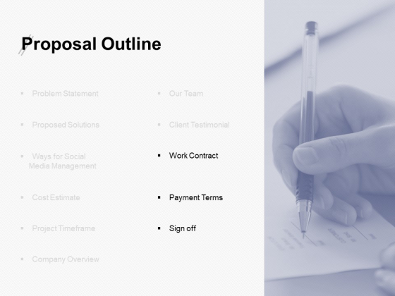 Proposal Outline Slide Work Contract Ppt PowerPoint Presentation Ideas