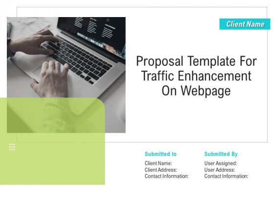 Proposal Template For Traffic Enhancement On Webpage Ppt PowerPoint Presentation Complete Deck With Slides