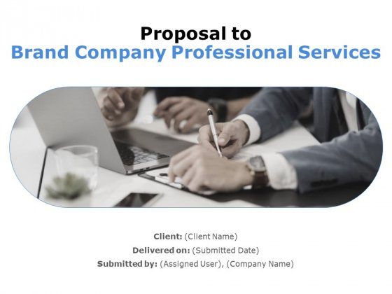 Proposal To Brand Company Professional Services Ppt PowerPoint Presentation Complete Deck With Slides