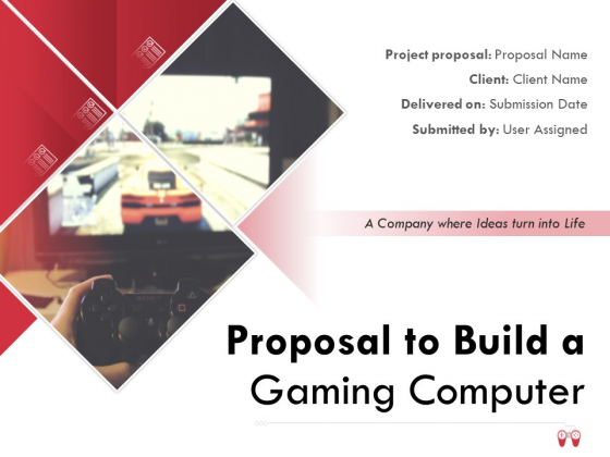 Proposal_To_Build_A_Gaming_Computer_Ppt_PowerPoint_Presentation_Complete_Deck_With_Slides_Slide_1
