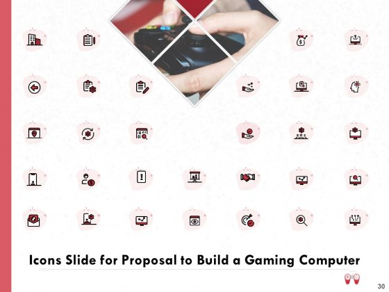 Proposal_To_Build_A_Gaming_Computer_Ppt_PowerPoint_Presentation_Complete_Deck_With_Slides_Slide_30