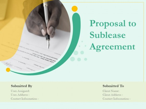 Proposal To Sublease Agreement Ppt PowerPoint Presentation Complete Deck With Slides