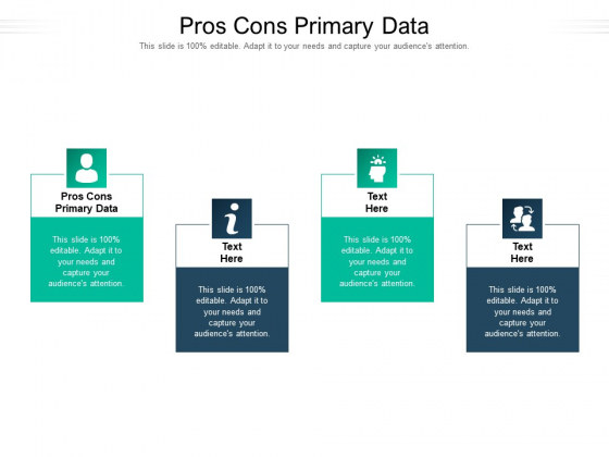 Pros Cons Primary Data Ppt PowerPoint Presentation Professional Deck Cpb Pdf