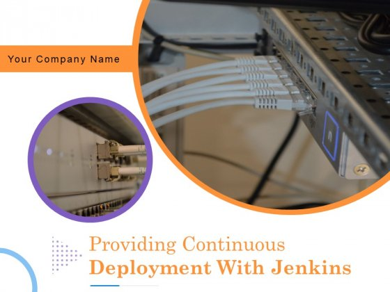 Providing Continuous Deployment With Jenkins Ppt PowerPoint Presentation Complete Deck With Slides