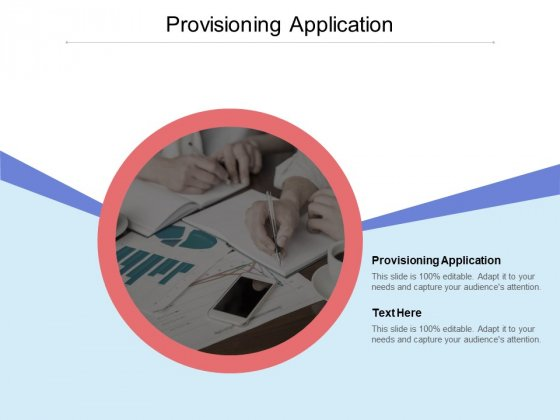 Provisioning Application Ppt PowerPoint Presentation Styles Summary Cpb Pdf