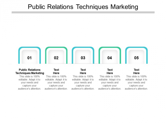Public Relations Techniques Marketing Ppt PowerPoint Presentation Ideas Cpb Pdf