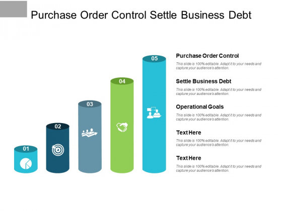 Purchase Order Control Settle Business Debt Operational Goals Ppt PowerPoint Presentation Styles Layout
