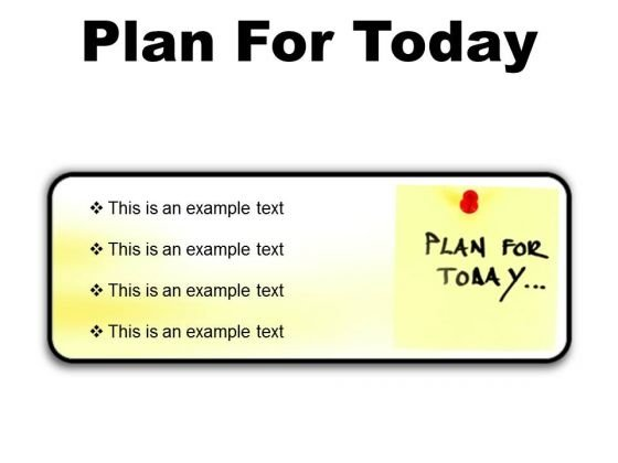 Plan For Today Business PowerPoint Presentation Slides R