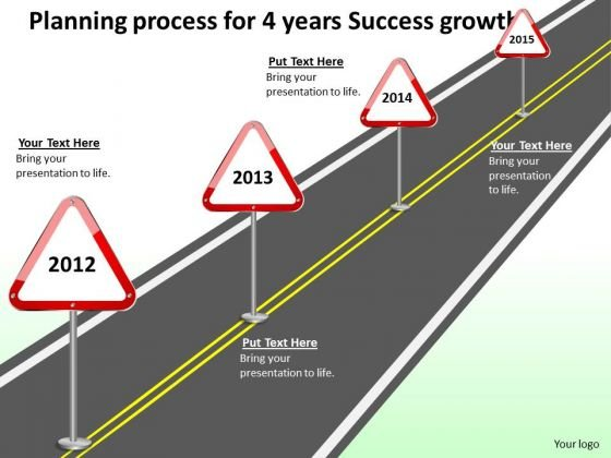 Planning Process For 4 Years Success Growth PowerPoint Templates Ppt Slides Graphics