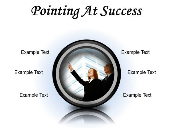 Pointing At Success Business PowerPoint Presentation Slides Cc