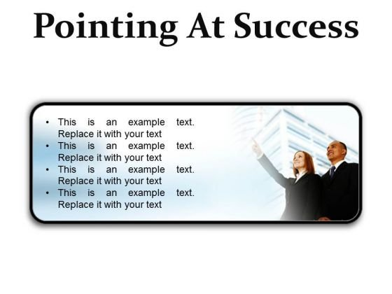 Pointing At Success Business PowerPoint Presentation Slides R